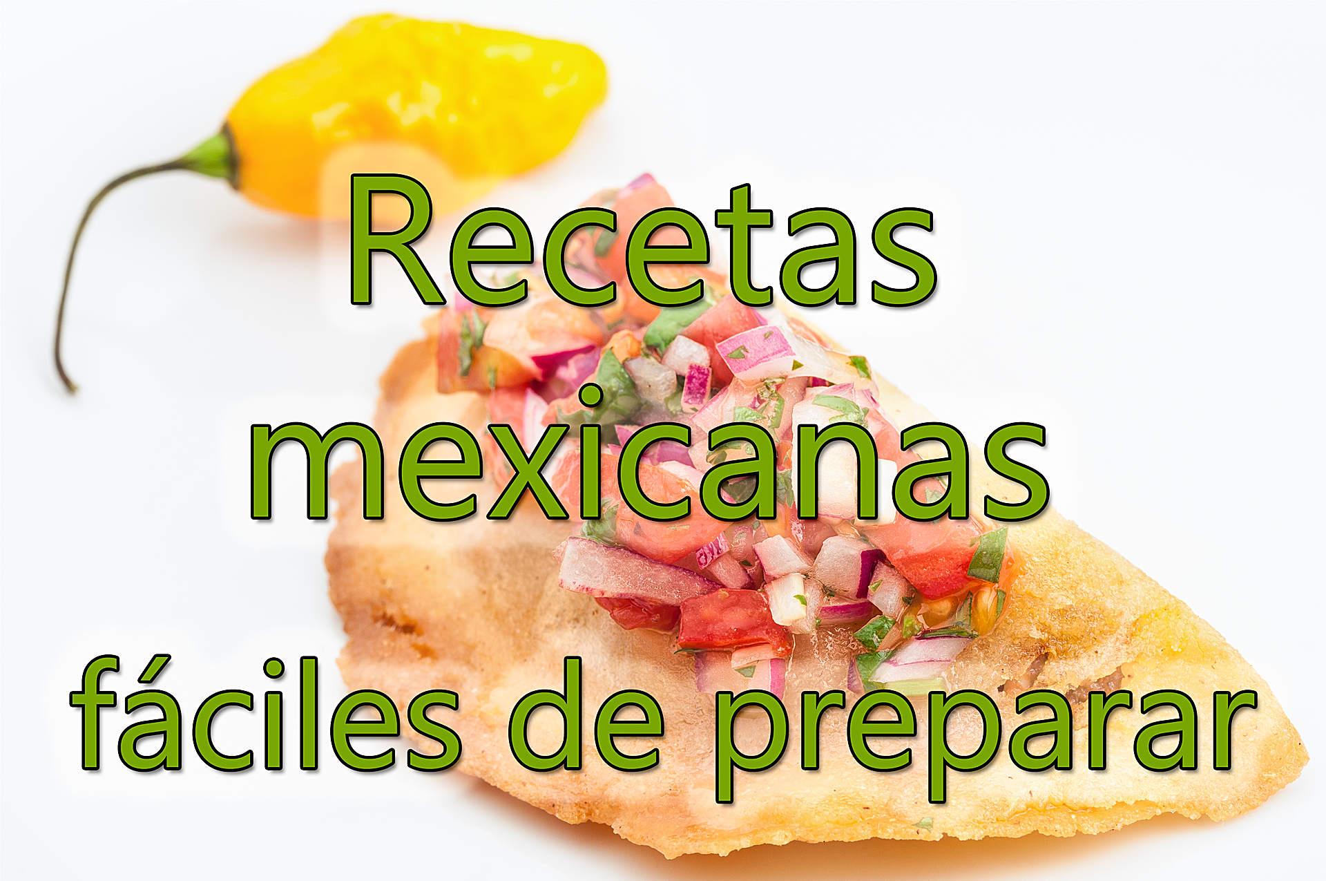 Recetas mexicanas f ciles de preparar recetas mexicanas for Comida rapida y facil de preparar en casa